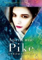 Okładka książki Uprowadzona Aprilynne Pike