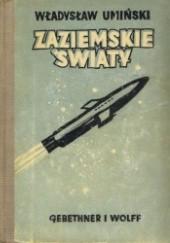 Okładka książki Zaziemskie światy. Pierwszy lot międzyplanetarny Władysław Umiński