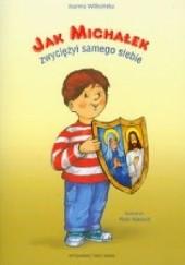 Okładka książki Jak Michałek zwyciężył samego siebie Joanna Wilkońska