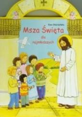 Okładka książki Msza Święta dla najmłodszych Ewa Skarżyńska