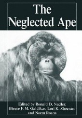 Okładka książki The Neglected Ape Birute M.F. Galdikas