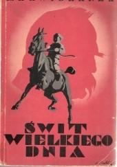 Okładka książki Świt wielkiego dnia. Opowieść o dzieciństwie Marszałka Piłsudskiego Zofia Zawiszanka