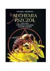 Okładka książki Alchemia pszczół Wakerij Isidorow