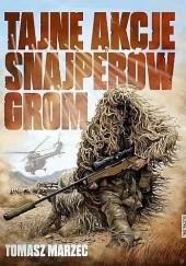 Okładka książki Tajne akcje snajperów GROM Tomasz Marzec