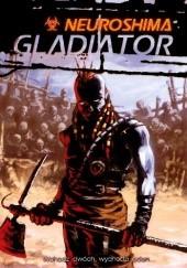 Okładka książki Neuroshima: Gladiator Michał Oracz,Jerzy Cichocki,Ignacy Trzewiczek