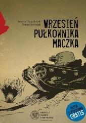 Okładka książki Wrzesień pułkownika Maczka Sławomir Zajączkowski,Tomasz Bereźnicki