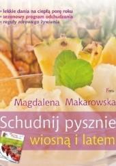 Okładka książki Schudnij pysznie wiosną i latem Magdalena Makarowska