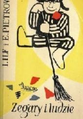 Okładka książki Zegary i ludzie Eugeniusz Pietrow,Ilja Ilf