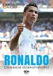Okładka książki Ronaldo. Obsesja doskonałości Luca Caioli