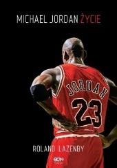 Okładka książki Michael Jordan. Życie Roland Lazenby