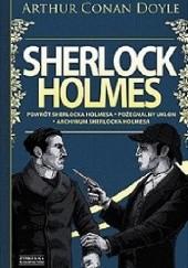 Okładka książki Sherlock Holmes. Tom 3. Powrót Sherlocka Holmesa. Pożegnalny ukłon. Archiwum Sherlocka Holmesa Arthur Conan Doyle