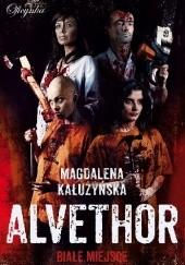 Okładka książki Alvethor. Białe miejsce Magdalena Maria Kałużyńska