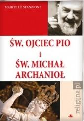 Okładka książki Św. Ojciec Pio i św. Michał Archanioł Marcello Stanzione