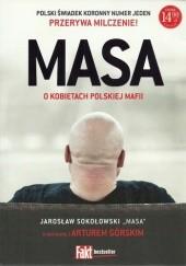 Okładka książki Masa o kobietach polskiej mafii Artur Górski,Jarosław Sokołowski