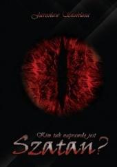 Okładka książki Kim tak naprawdę jest Szatan? Jarosław Stokłosa