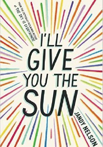 Okładka książki I'll Give You the Sun Jandy Nelson
