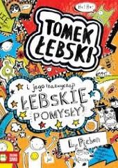 Okładka książki Tomek Łebski i jego (zazwyczaj) łebskie pomysły Liz Pichon