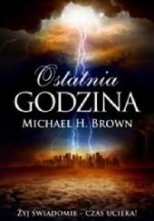 Okładka książki Ostatnia godzina Michael Brown