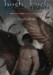 Okładka książki Hush Hush : The Graphic Novel #1 Becca Fitzpatrick,Jennyson Rosero,Derek Ruiz,David Pinos