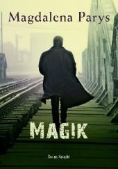 Okładka książki Magik Magdalena Parys