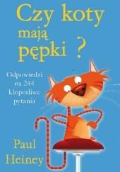 Okładka książki Czy koty mają pępki? Paul Heiney