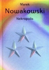 Okładka książki Nekropolis Marek Nowakowski