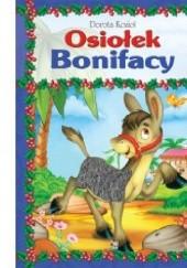 Okładka książki Osiołek Bonifacy Dorota Kozioł