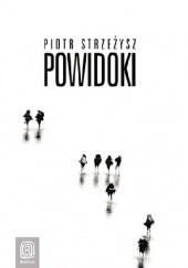Okładka książki Powidoki Piotr Strzeżysz