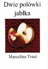 Okładka książki Dwie połówki jabłka Marcelina Traut