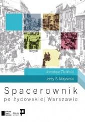 Okładka książki Spacerownik po żydowskiej Warszawie Jerzy S. Majewski,Jarosław Zieliński