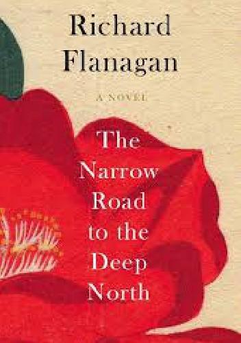 Okładka książki The Narrow Road to the Deep North Richard Flanagan