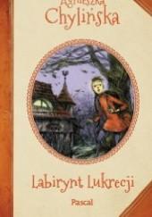 Okładka książki Labirynt Lukrecji Agnieszka Chylińska