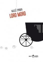 Okładka książki Lord Mord Miloš Urban