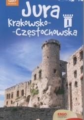 Okładka książki Jura Krakowsko-Częstochowska Agnieszka Krawczyk,Anna Dziadkowiec,Monika Kowalczyk,Artur Kowalczyk