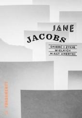 Okładka książki Śmierć i życie wielkich miast Ameryki Jane Jacobs