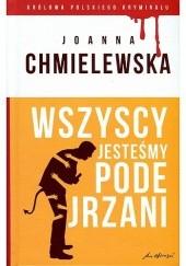 Okładka książki Wszyscy jesteśmy podejrzani Joanna Chmielewska