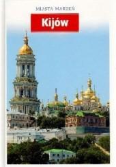 Okładka książki Kijów. Miasta marzeń praca zbiorowa