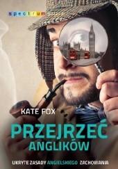 Okładka książki Przejrzeć Anglików Kate Fox