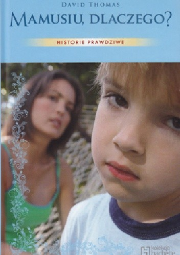 Okładka książki Mamusiu, dlaczego? David Thomas