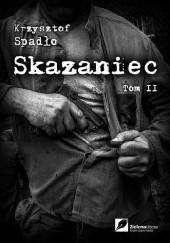 Okładka książki Skazaniec. Z bestią w sercu Krzysztof Spadło
