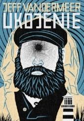 Okładka książki Ukojenie Jeff VanderMeer