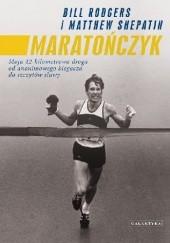 Okładka książki Maratończyk Bill Rodgers,Matthew Shepatin,Matthew Shepatin