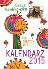 Okładka książki Rok dobrych myśli. Kalendarz 2015 Beata Pawlikowska