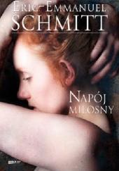 Okładka książki Napój miłosny Éric-Emmanuel Schmitt