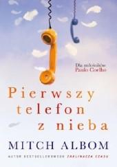 Okładka książki Pierwszy telefon z nieba Mitch Albom