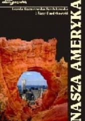 Okładka książki Nasza Ameryka Jerzy Surdykowski,Jagoda Szczurowska - Surdykowska