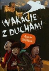 Okładka książki Wakacje z duchami Adam Bahdaj
