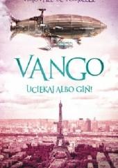 Okładka książki Vango. Uciekaj albo giń! Timothée de Fombelle