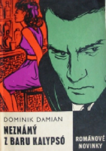Okładka książki Neznámý z baru Kalypsó, Dominik Damian