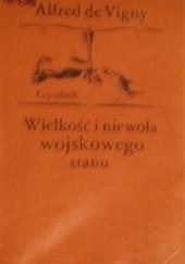 Okładka książki Wielkość i niewola wojskowego stanu Alfred de Vigny
